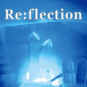 Re:flection